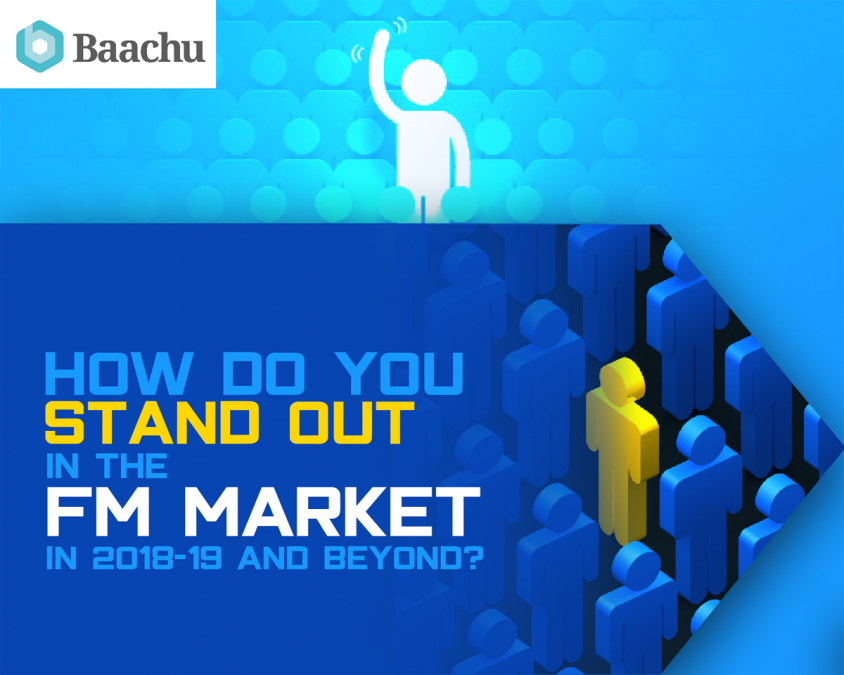How do you stand out in the FM market in 2018-19 and beyond?