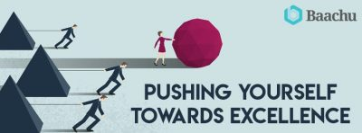 Pushing Yourself Towards Excellence