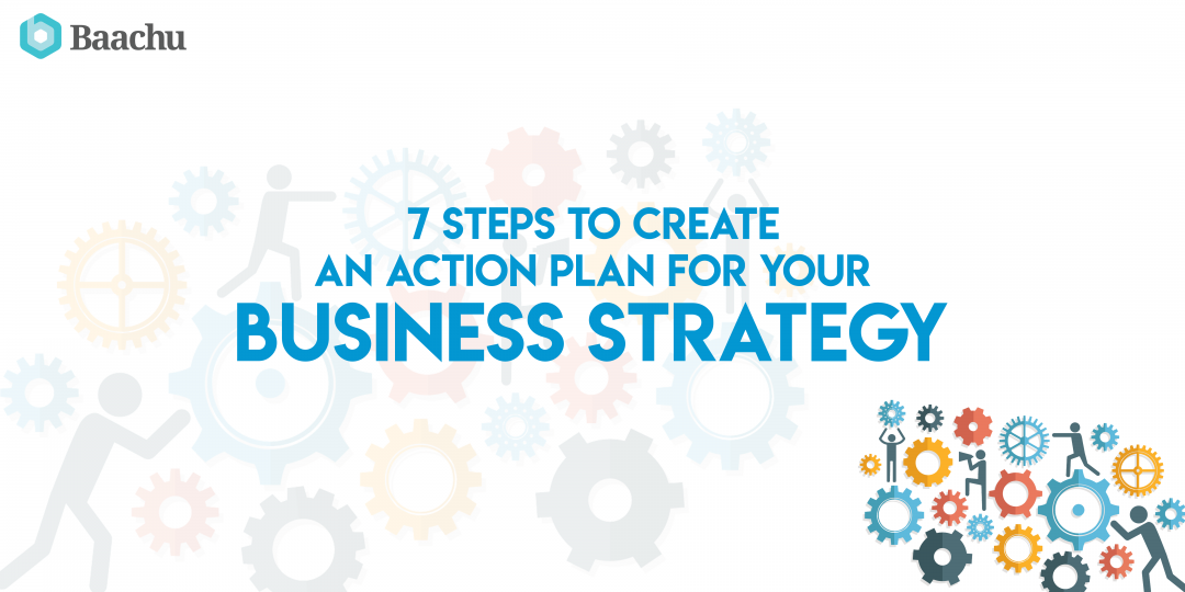 7 steps to create an Action Plan for your Business Strategy