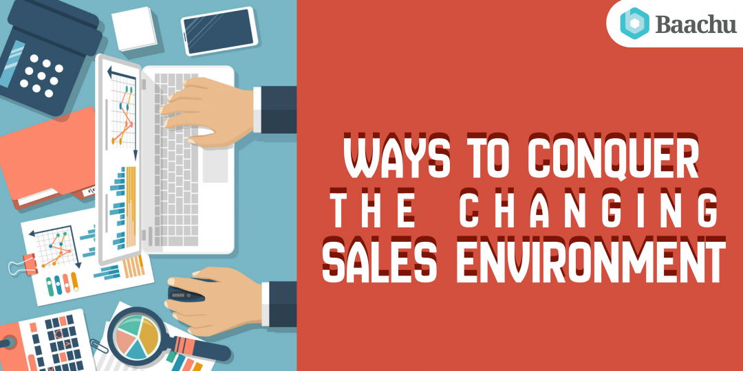 Ways to Conquer the Changing Sales Environment