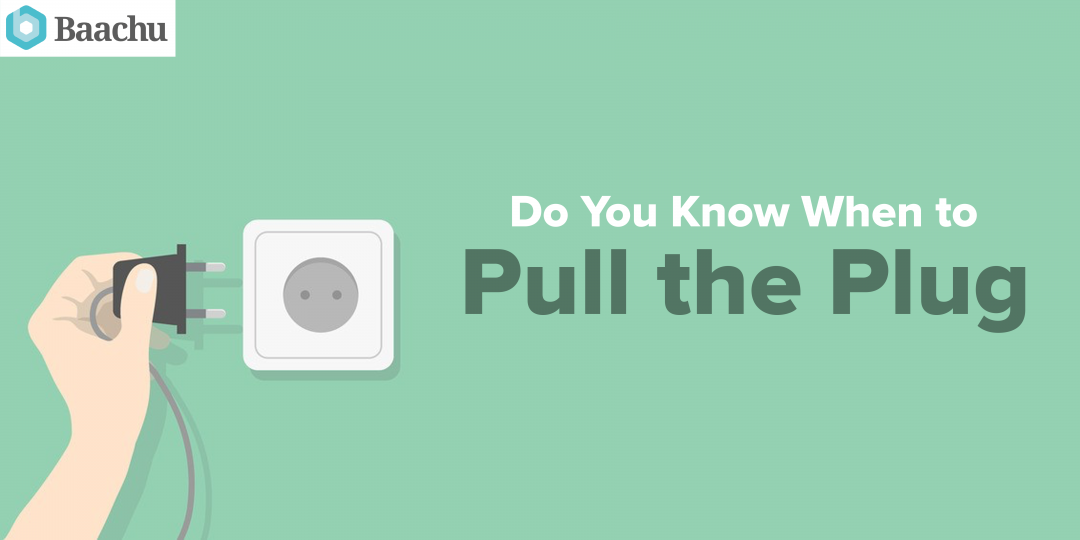 do-you-know-when-to-pull-the-plug